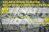 Doların resmi olmayan seçim sonuçlarına ilk tepkisi (Dolar ne kadar oldu?)